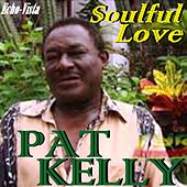 Soulful Love by Pat Kelly