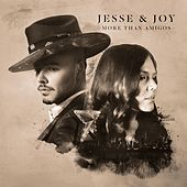 More Than Amigos (Radio Edit) by Jesse & Joy