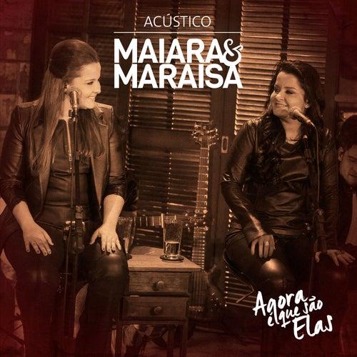 Agora É Que São Elas Ao Vivo (Acústico) - EP de Maiara & Maraisa