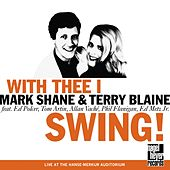 With Thee I Swing! (Live) by Mark Shane/Terry Blaine