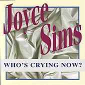 Play & Download Who's Crying Now? by Joyce Sims | Napster