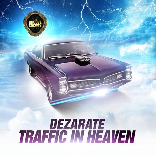Play & Download Traffic In Heaven by Dezarate | Napster