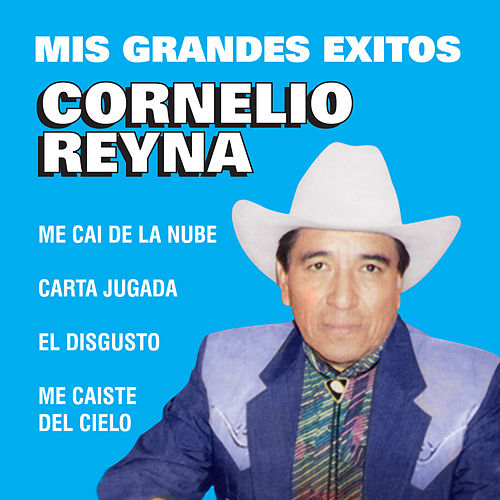 Play & Download Mis Grandes Exitos by Cornelio Reyna | Napster