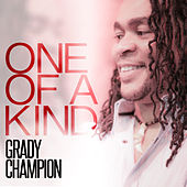 One of a Kind by Grady Champion