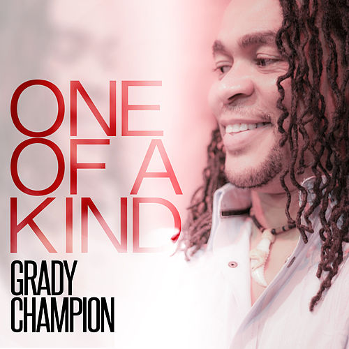 Play & Download One of a Kind by Grady Champion | Napster