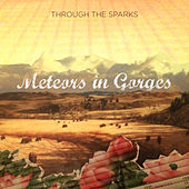 Meteors in Gorges - Single by Through The Sparks