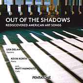 Play & Download Out of the Shadows: Rediscovered American Art Songs by Lisa Delan | Napster