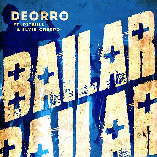 Play & Download Bailar by Deorro | Napster