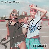 The Best Crew (Remixes) by Tep No