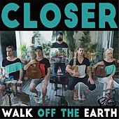 Play & Download Closer by Walk off the Earth | Napster