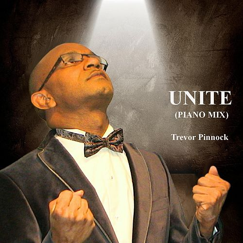 Play & Download Unite (Piano Mix) by Trevor Pinnock | Napster