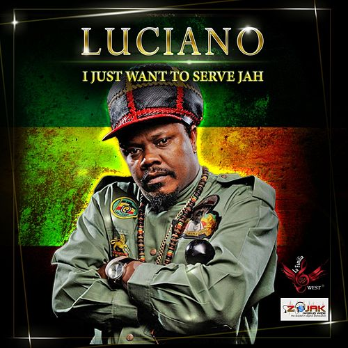 I Just Want To Serve Jah - Single by Luciano