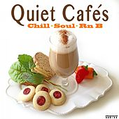 Play & Download Quiet Cafe's (Chill Soul Rnb) by Various Artists | Napster