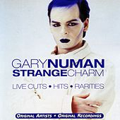 Play & Download Strange Charm - Live Cuts, Hits, Rarities by Gary Numan | Napster