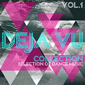 Play & Download Deja Vu Collection, Vol. 1 - Selection of Dance Music by Various Artists | Napster