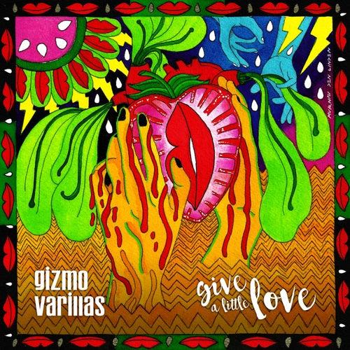 Give a Little Love EP von Gizmo Varillas
