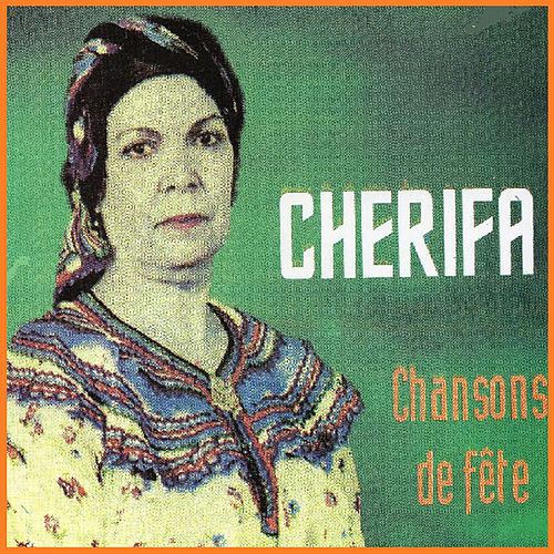 Play & Download Chansons de fête by Cherifa | Napster