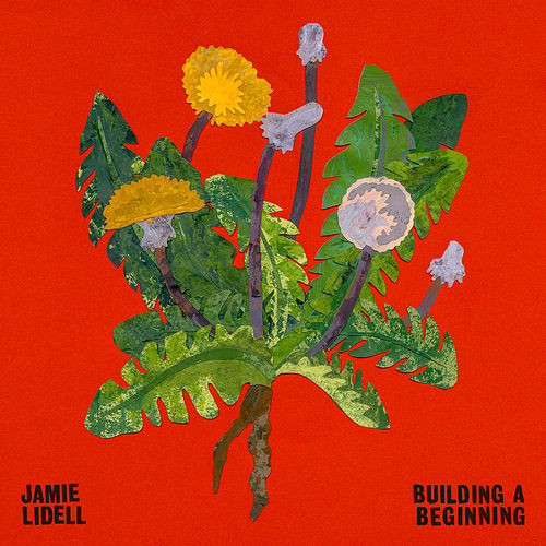 Building a Beginning by Jamie Lidell