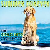 Play & Download Summer Forever The Gold Hits Collection by Various Artists | Napster