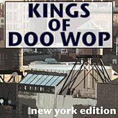 Play & Download Kings Of Doo Wop New York Edition by Various Artists | Napster
