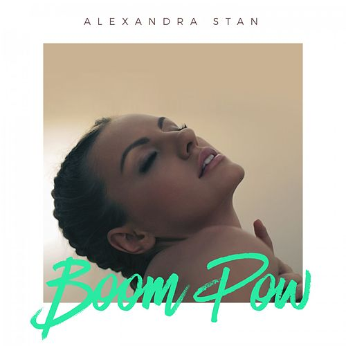 Play & Download Boom Pow by Alexandra Stan | Napster