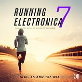 Play & Download Running Electronica, Vol. 7 (For a Cool Rush of Blood to the Head) by Various Artists | Napster