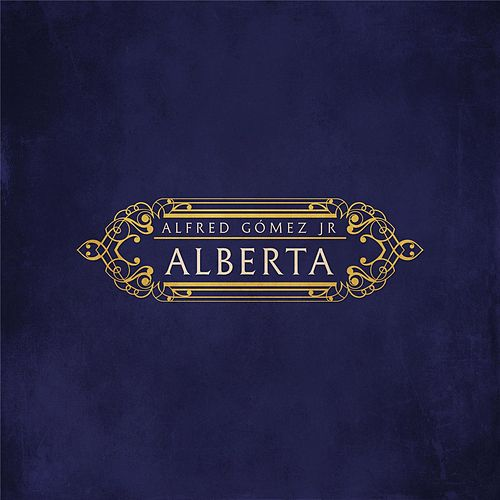 Play & Download Alberta by Alfred Gomez  Jr. | Napster