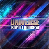 Boy I'll House Ya (90's Reloaded Rave Session) by The Universe