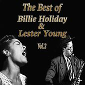 Play & Download The Best of Billie Holiday & Lester Young, Vol. 2 by Various Artists | Napster