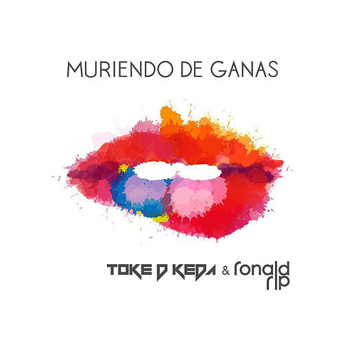Play & Download Muriendo de Ganas by Toke D Keda | Napster
