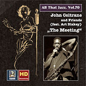 Play & Download All That Jazz, Vol. 70: John Coltrane & Friends (feat. Art Blakey)