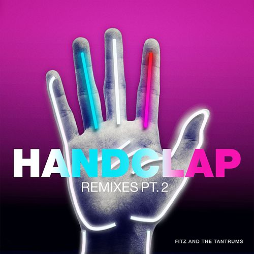 Play & Download HandClap (Remixes Pt. 2) by Fitz and the Tantrums | Napster