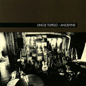Play & Download Anodyne by Uncle Tupelo | Napster