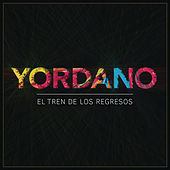 Play & Download El Tren de los Regresos by Yordano | Napster