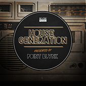 Play & Download House Generation Presented by Point Blvnk by Various Artists | Napster