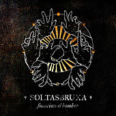 Play & Download Soltasbruxa by Francisco el Hombre | Napster