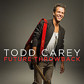 Play & Download Future Throwback by Todd Carey | Napster
