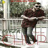Play & Download Chup - Single by Mirza | Napster