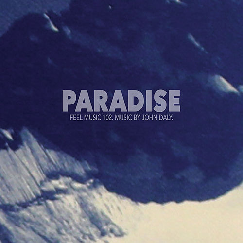 Play & Download Paradise by John Daly | Napster