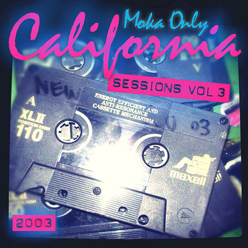 Caifornia Sessions, Vol. 3 [2003] by Moka Only