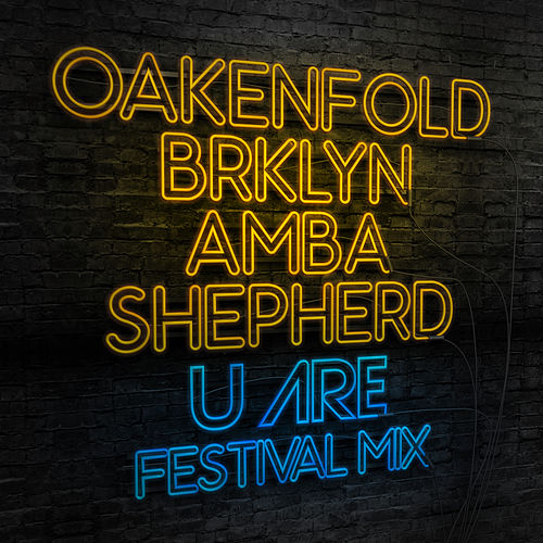 Play & Download U Are (Festival Mix) by Paul Oakenfold | Napster
