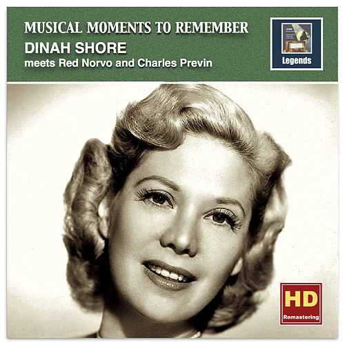 Musical Moments to Remember: Dinah Shore Meets Red Norvo & Charles Previn (Remastered 2016) by Dinah Shore