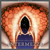 Play & Download Intermezzo (Platinum Edition) by Kevin Keller | Napster