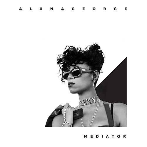 Mediator by AlunaGeorge
