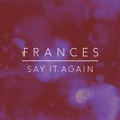 Say It Again (Remix EP) von Frances