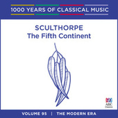 Play & Download Sculthorpe: The Fifth Continent by Tasmanian Symphony Orchestra | Napster