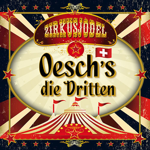 Play & Download Zirkusjodel by Oesch's Die Dritten | Napster