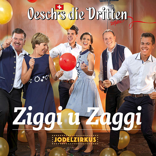 Play & Download Ziggi u Zaggi by Oesch's Die Dritten | Napster