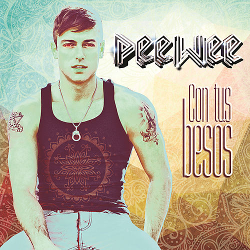 Play & Download Con Tus Besos by Peewee | Napster