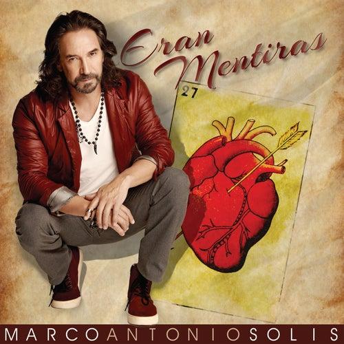 Eran Mentiras by Marco Antonio Solis
